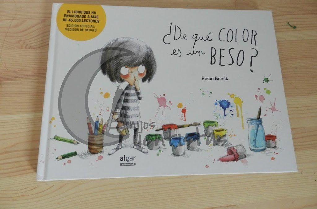 ¿De qué color es un beso? de Rocio Bonilla.