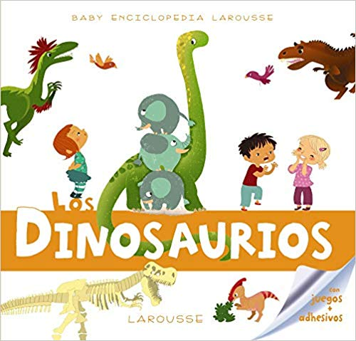 Dinosaurios Baby enciclopedia Larousse