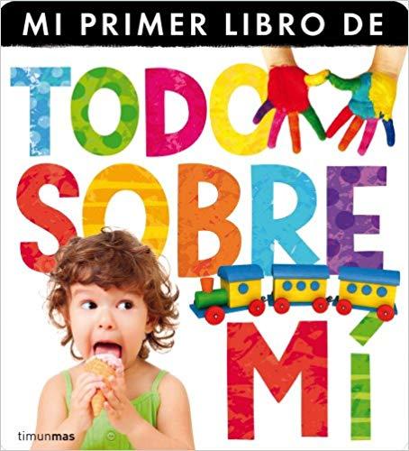 Mi primer libro de todo sobre mi