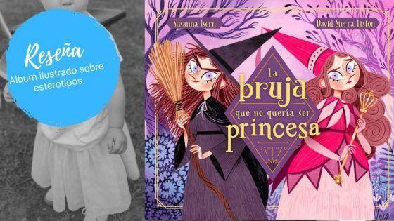 Reseña La bruja que no queria ser princesa