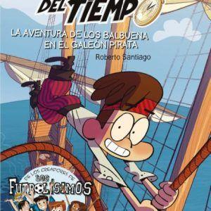 Los forasteros del tiempo y la aventura de los balbuena en el galeon pirata