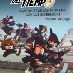 Los forasteros del tiempo y la aventura de los Balbuena con los Superninjas