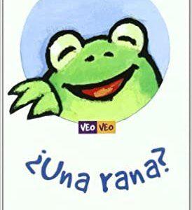 ¿Una rana?: 1 (Veo Veo) libros para bebés